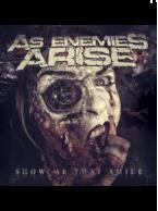 As Enemies Arise - Show Me That Smile CD