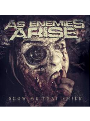 As Enemies Arise - Show Me That Smile CD