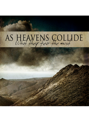 As Heavens Collide - What They Fear The Most CD