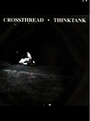 Crossthread/Thinktank - Split CD