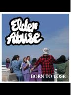 Elder Abuse - Born to Lose CD