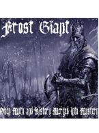 Frost Giant -  When Myth and History Merged into Mystery CD