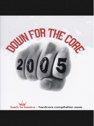 Various Artists - Down For The Core 2005 CD