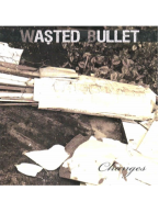Wasted Bullet - Changes CD
