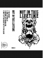 Not In This Lifetime - s/t Cassette