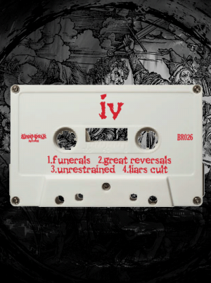Funerals, Great Reversals, Liars Cult, Unrestrained - IV Cassette