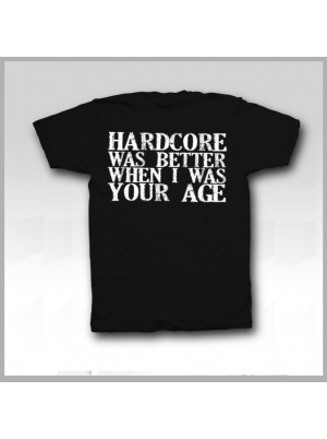 .Hardcore Was Better Tshirt