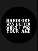Hardcore Was Better Button