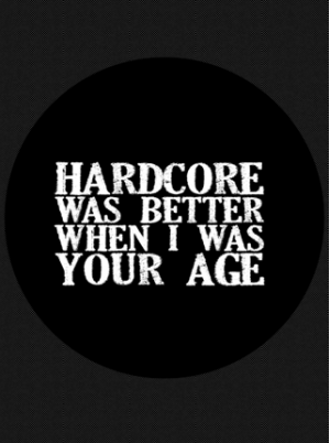 Hardcore Was Better Button