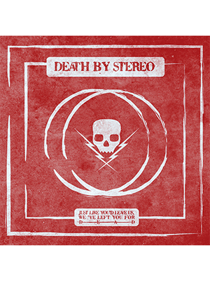"Death By Stereo - Just Like Youd Leave Us, Weve Left You For Dead 10"" (Black Vinyl)"