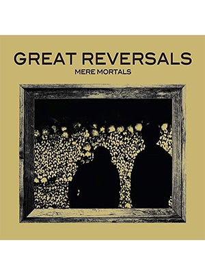 "Great Reversals - Mere Mortals 12"" (Black Vinyl)"