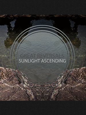 Great Reversals/Sunlight Ascending - Split 7 inch (Black Vinyl)