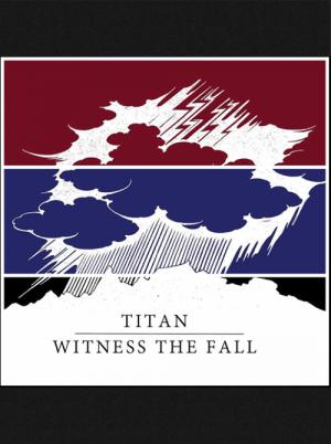 Titan/Witness the Fall - Split 7 inch
