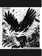 To Ashes - Liberation Through Destruction 7 inch